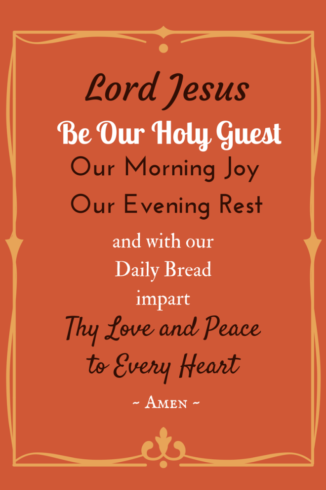 Lord Jesus Be our Holy Guest. 2